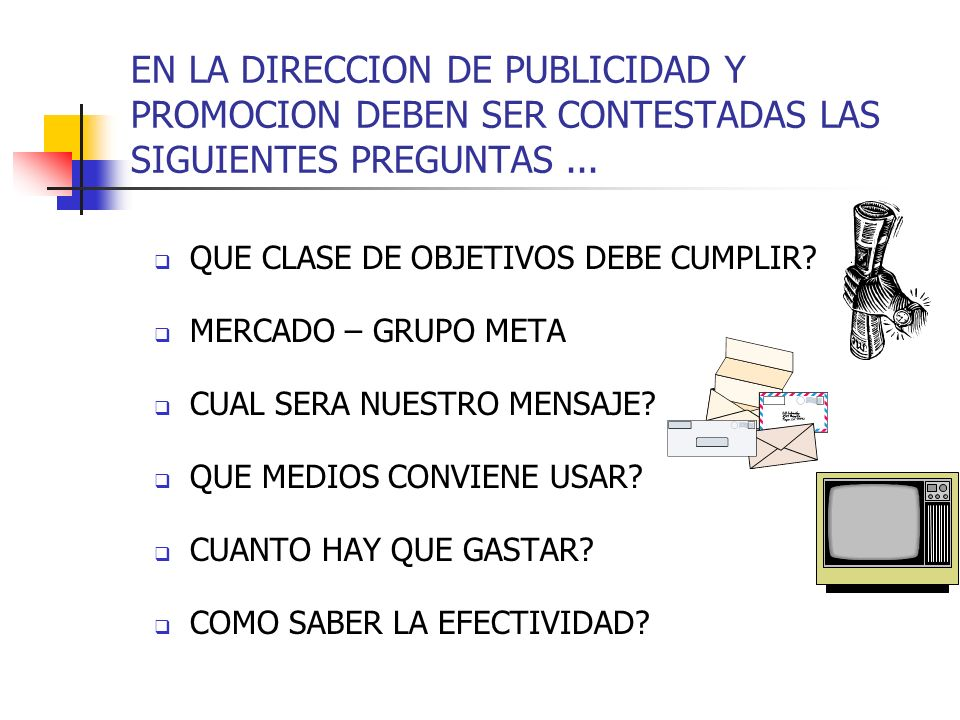 EN LA DIRECCION DE PUBLICIDAD Y PROMOCION DEBEN SER CONTESTADAS LAS SIGUIENTES PREGUNTAS ...