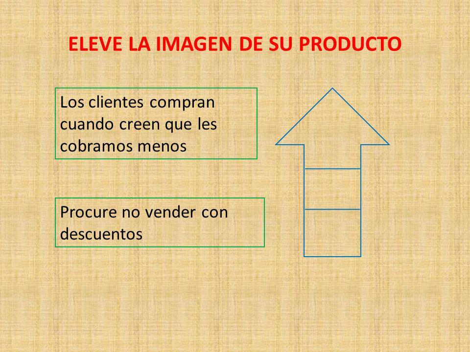 ELEVE LA IMAGEN DE SU PRODUCTO