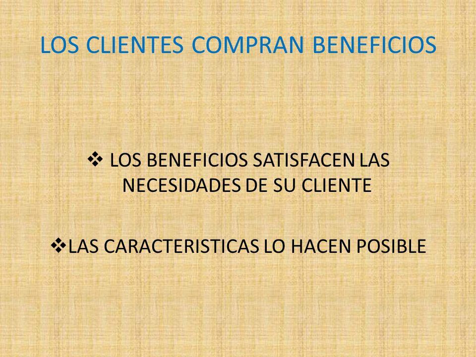LOS CLIENTES COMPRAN BENEFICIOS