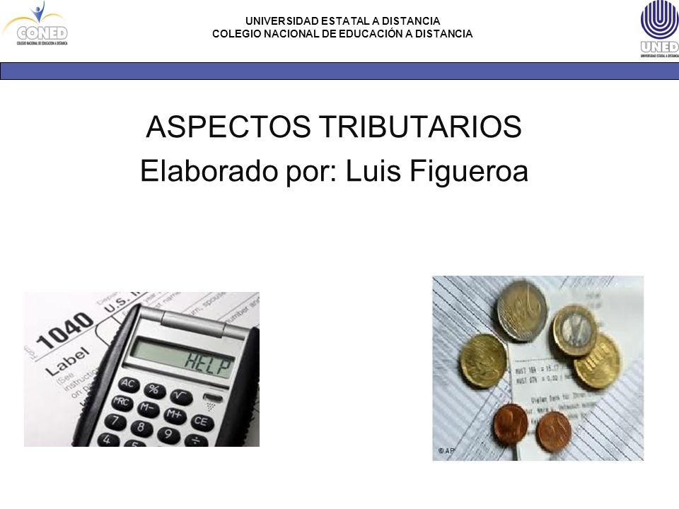 ASPECTOS TRIBUTARIOS Elaborado por: Luis Figueroa