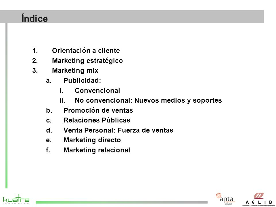 Índice Orientación a cliente Marketing estratégico Marketing mix