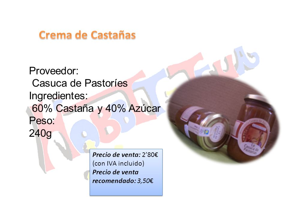 Crema de Castañas Proveedor: Casuca de Pastoríes Ingredientes: