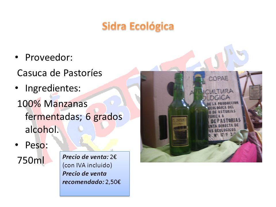 Sidra Ecológica Proveedor: Casuca de Pastoríes Ingredientes: