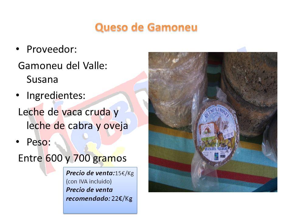 Queso de Gamoneu Proveedor: Gamoneu del Valle: Susana Ingredientes: