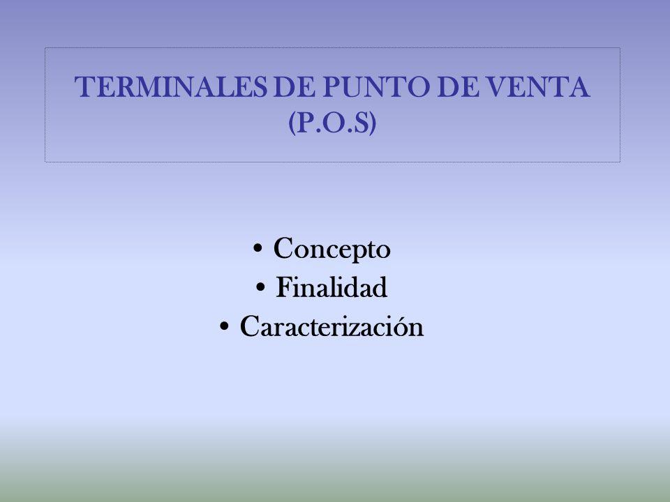 TERMINALES DE PUNTO DE VENTA (P.O.S)