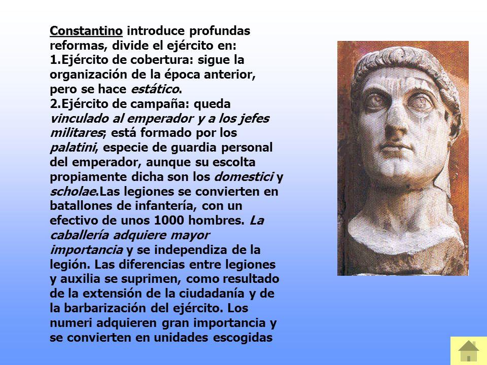 Constantino introduce profundas reformas, divide el ejército en: