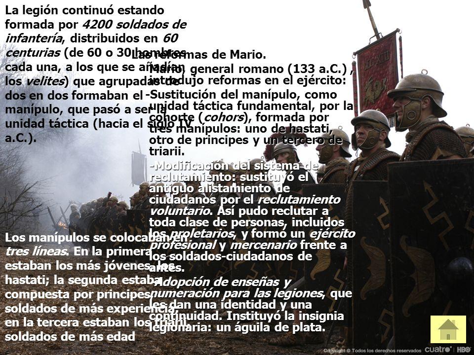 Mario, general romano (133 a.C.) , introdujo reformas en el ejército: