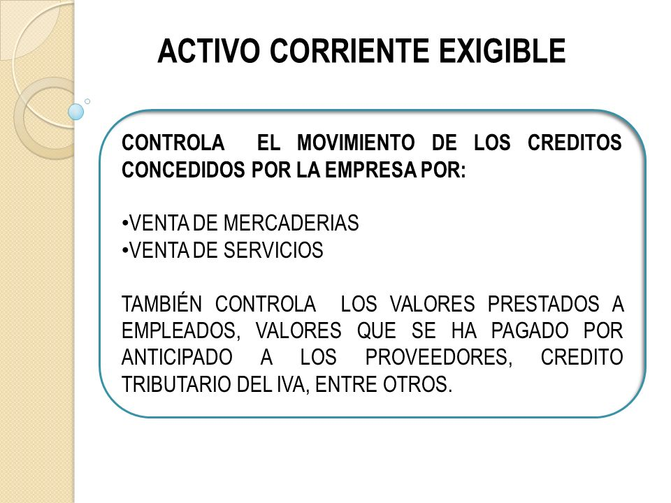 ACTIVO CORRIENTE EXIGIBLE