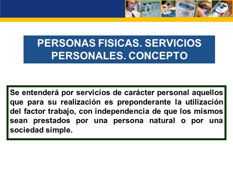 PERSONAS FISICAS. SERVICIOS PERSONALES. CONCEPTO