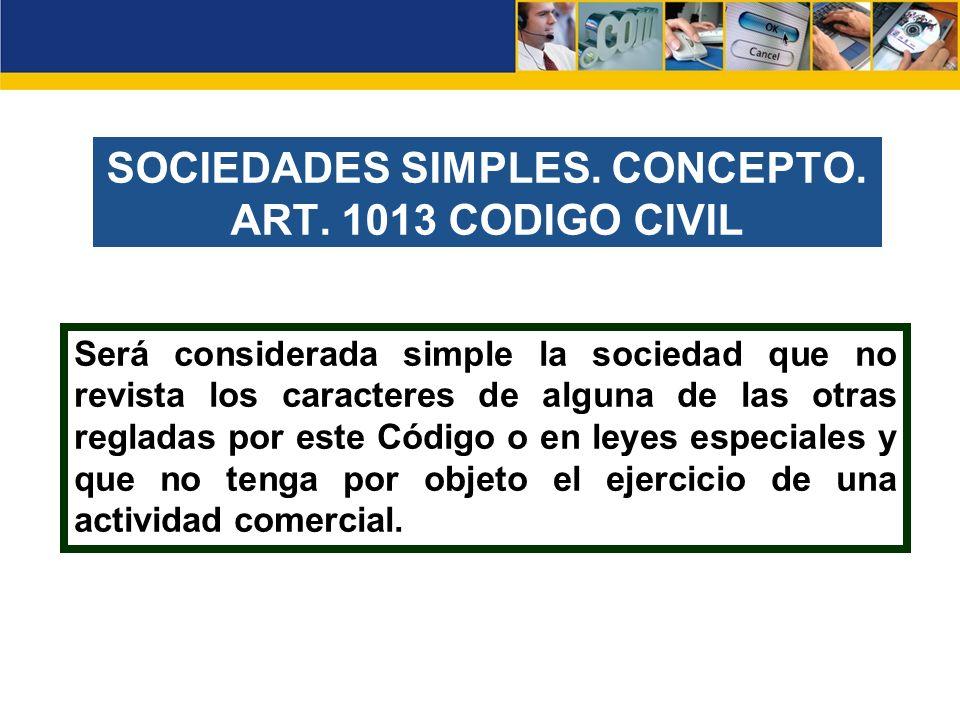 SOCIEDADES SIMPLES. CONCEPTO. ART. 1013 CODIGO CIVIL