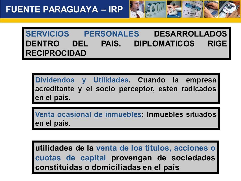 FUENTE PARAGUAYA – IRP SERVICIOS PERSONALES DESARROLLADOS DENTRO DEL PAIS. DIPLOMATICOS RIGE RECIPROCIDAD.