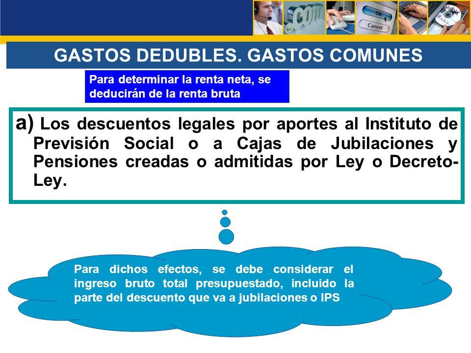 GASTOS DEDUBLES. GASTOS COMUNES