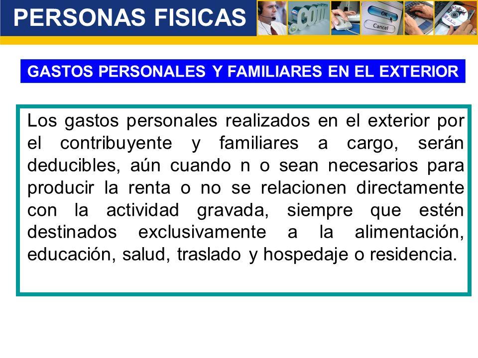 GASTOS PERSONALES Y FAMILIARES EN EL EXTERIOR