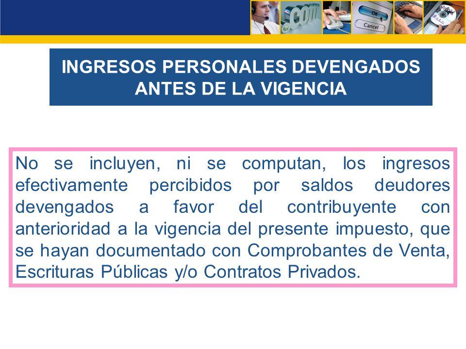 INGRESOS PERSONALES DEVENGADOS ANTES DE LA VIGENCIA