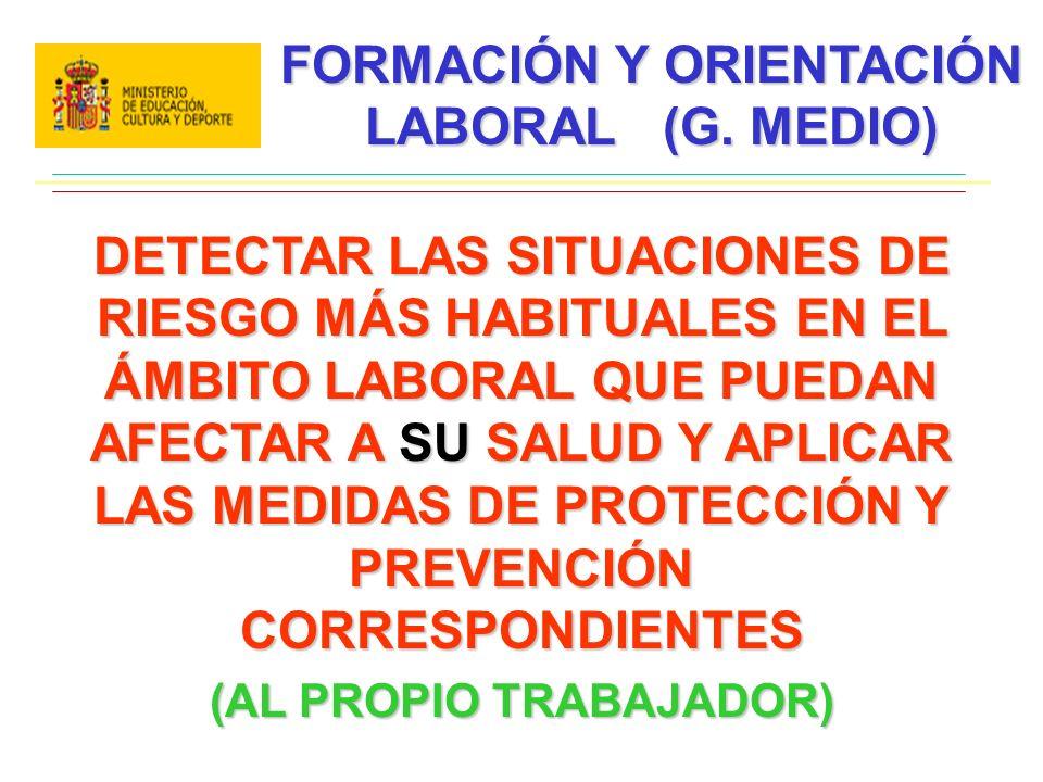FORMACIÓN Y ORIENTACIÓN LABORAL (G. MEDIO) (AL PROPIO TRABAJADOR)