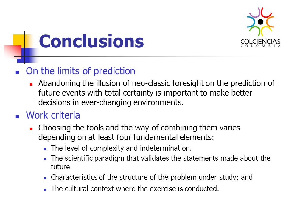 Conclusions On the limits of prediction Work criteria