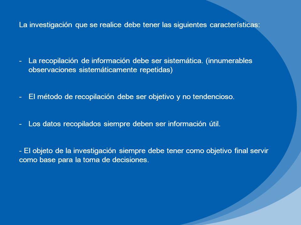 La investigación que se realice debe tener las siguientes características: