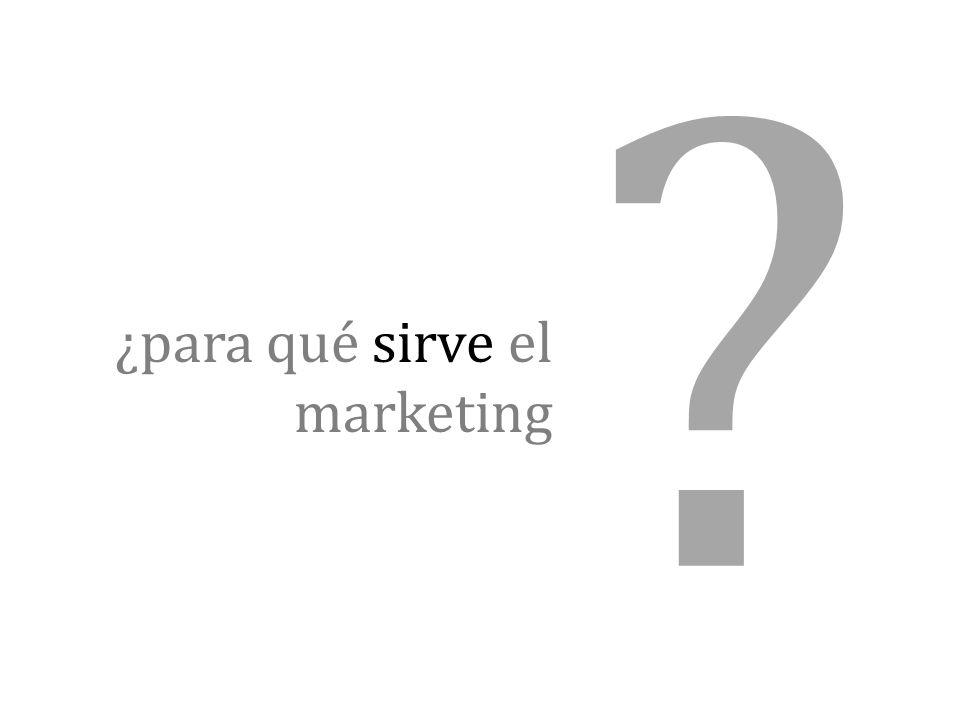 ¿para qué sirve el marketing