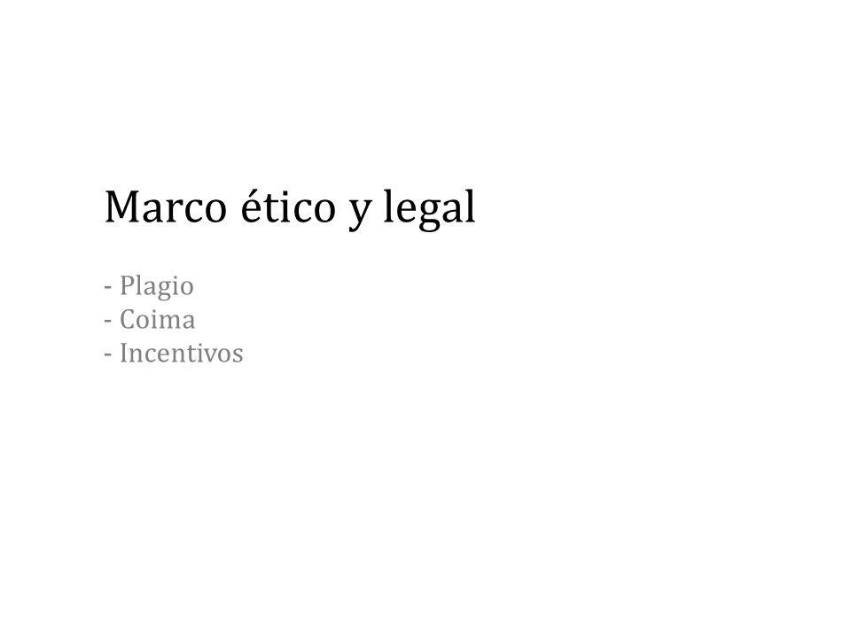 Marco ético y legal - Plagio - Coima - Incentivos