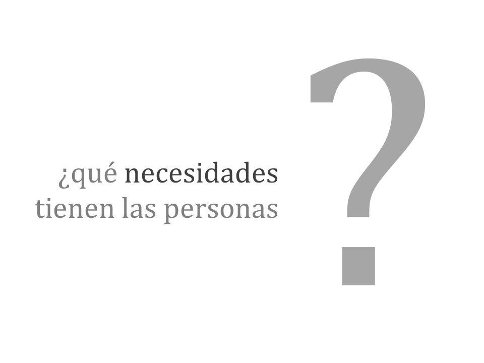 ¿qué necesidades tienen las personas