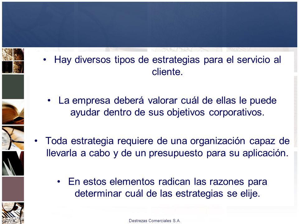 Hay diversos tipos de estrategias para el servicio al cliente.