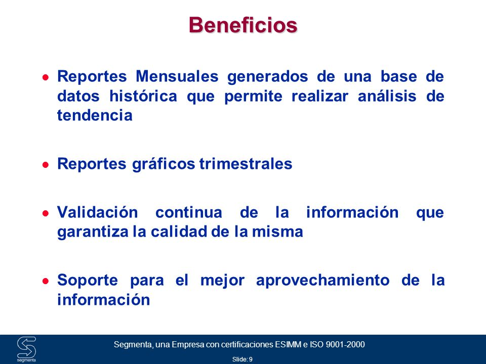 Beneficios Reportes Mensuales generados de una base de datos histórica que permite realizar análisis de tendencia.