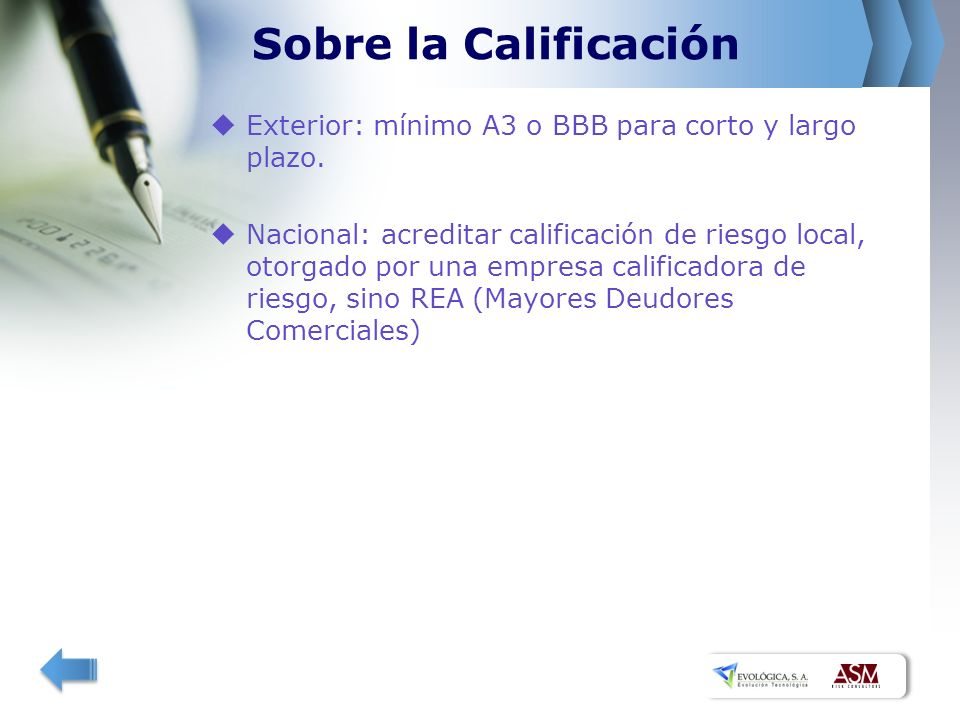 Sobre la Calificación Exterior: mínimo A3 o BBB para corto y largo plazo.
