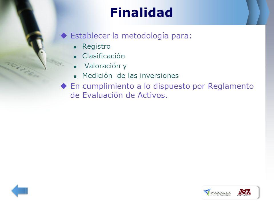 Finalidad Establecer la metodología para: