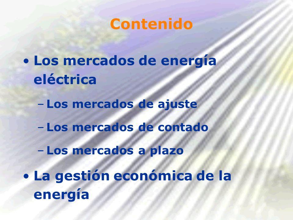 Contenido Los mercados de energía eléctrica