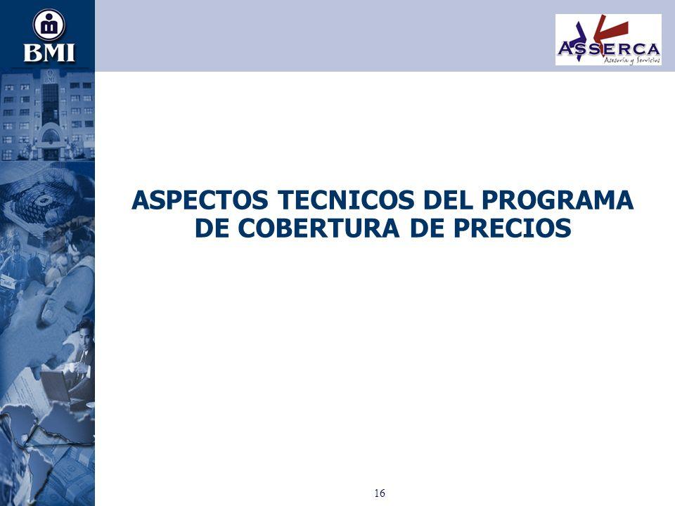 ASPECTOS TECNICOS DEL PROGRAMA DE COBERTURA DE PRECIOS