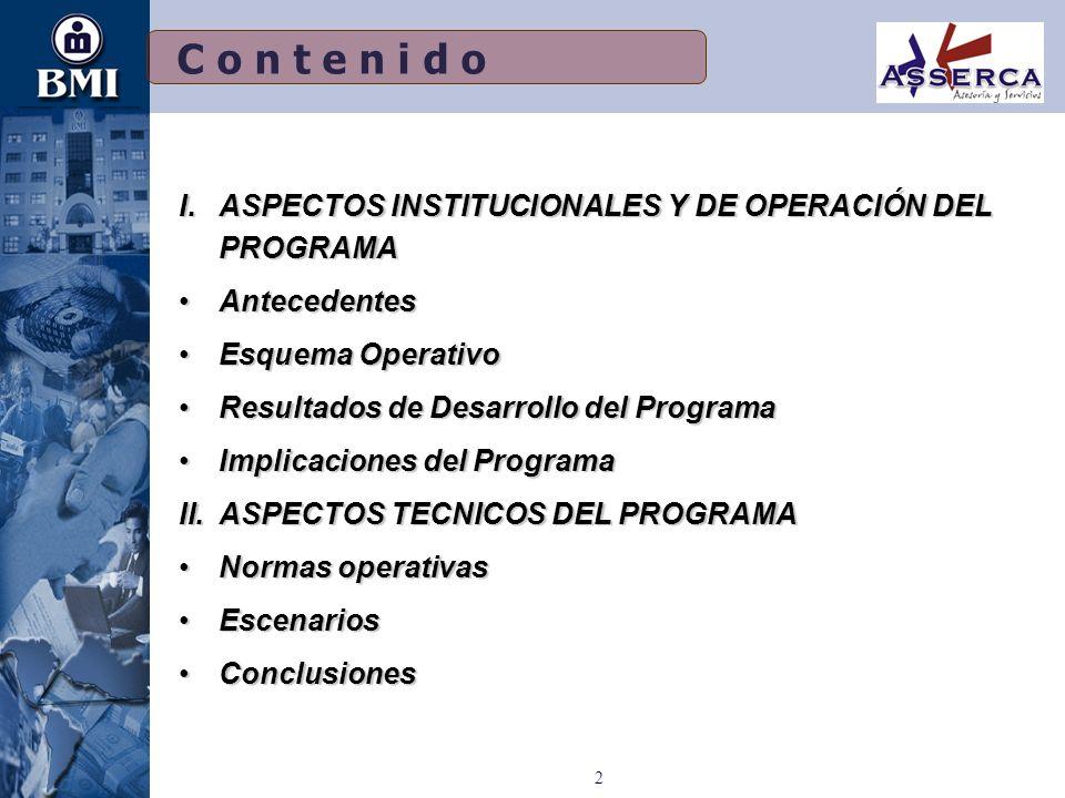 C o n t e n i d o ASPECTOS INSTITUCIONALES Y DE OPERACIÓN DEL PROGRAMA