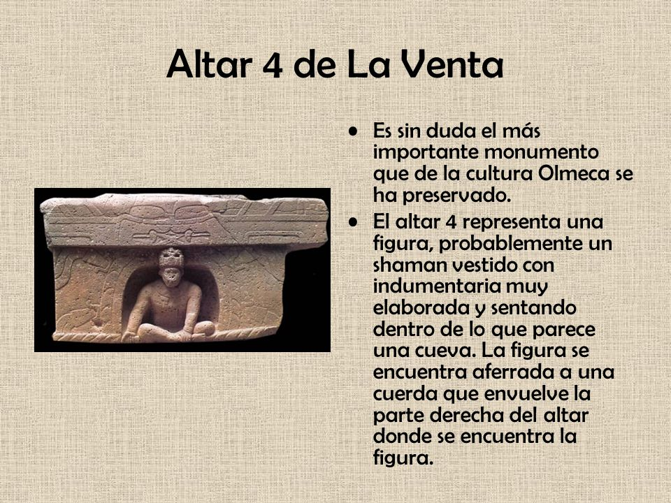 Altar 4 de La Venta Es sin duda el más importante monumento que de la cultura Olmeca se ha preservado.