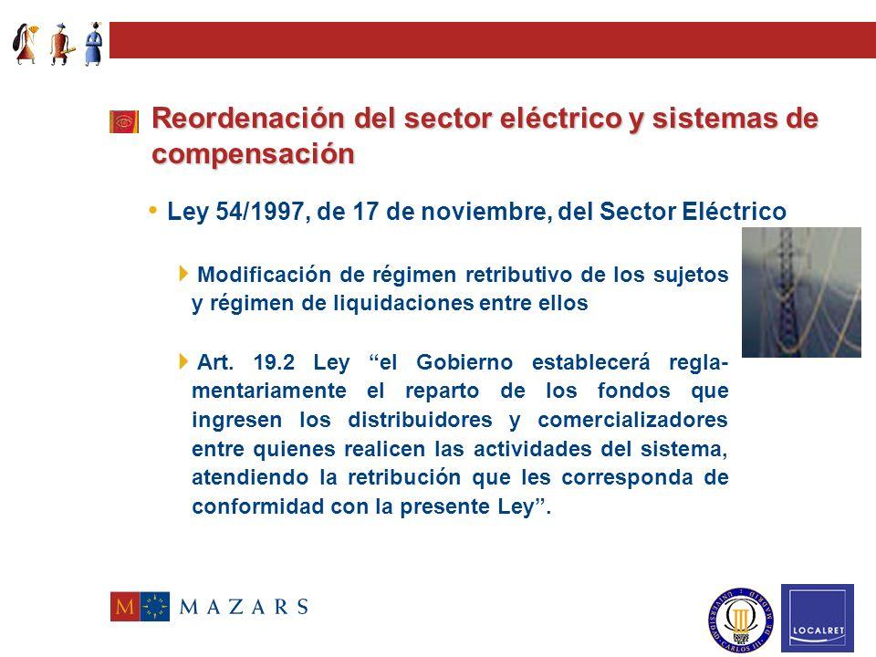 Reordenación del sector eléctrico y sistemas de compensación