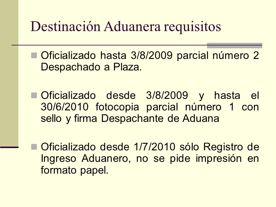 Destinación Aduanera requisitos