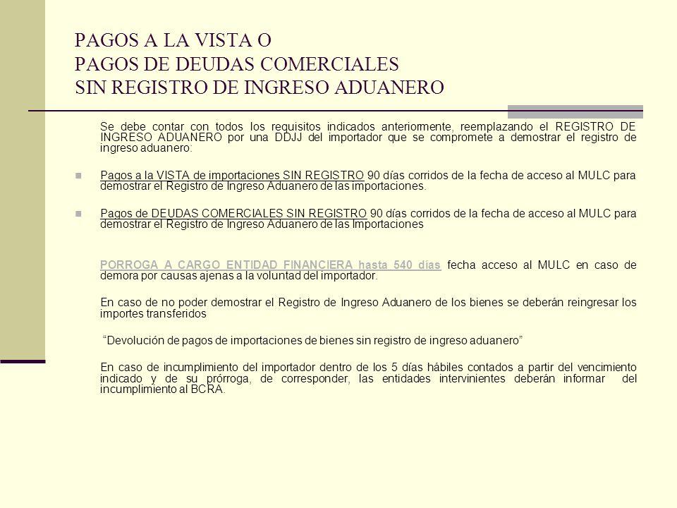 PAGOS A LA VISTA O PAGOS DE DEUDAS COMERCIALES SIN REGISTRO DE INGRESO ADUANERO