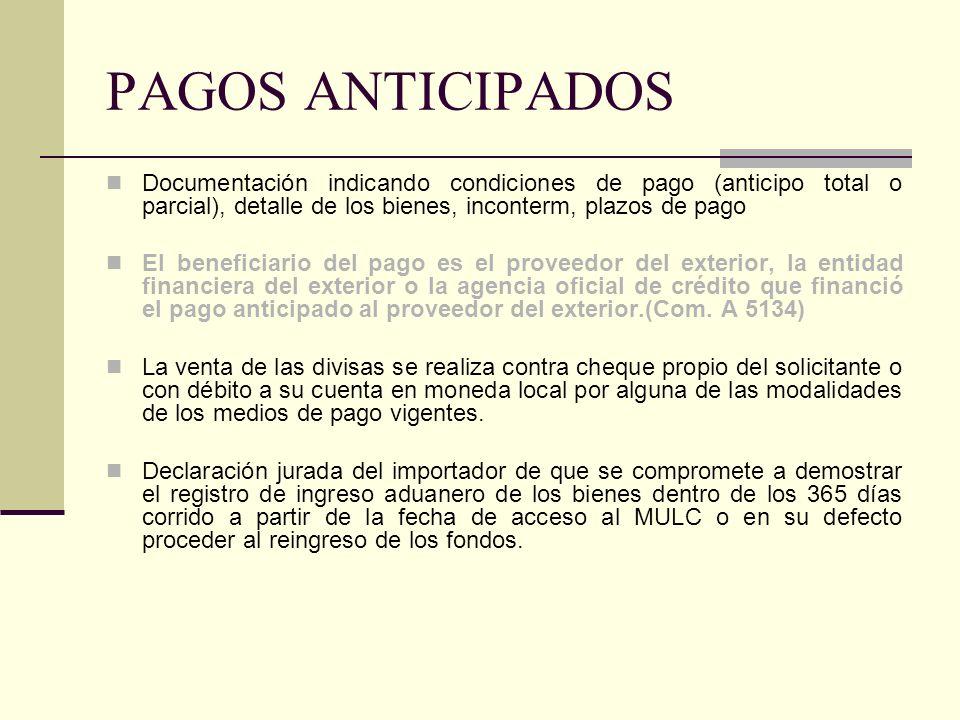PAGOS ANTICIPADOS Documentación indicando condiciones de pago (anticipo total o parcial), detalle de los bienes, inconterm, plazos de pago.