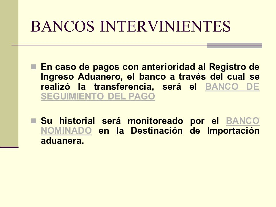 BANCOS INTERVINIENTES