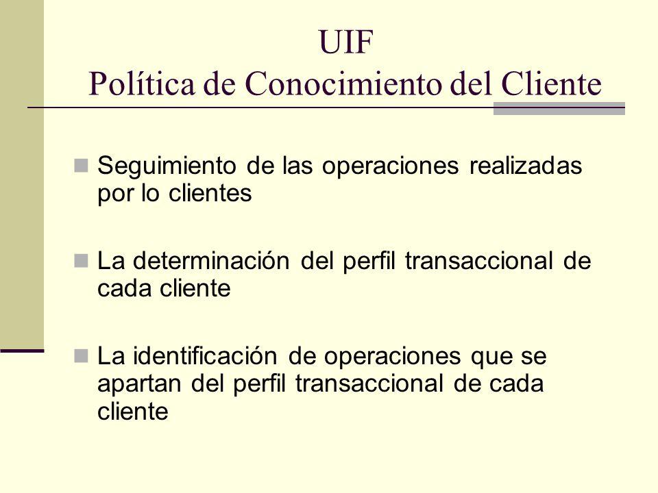 UIF Política de Conocimiento del Cliente
