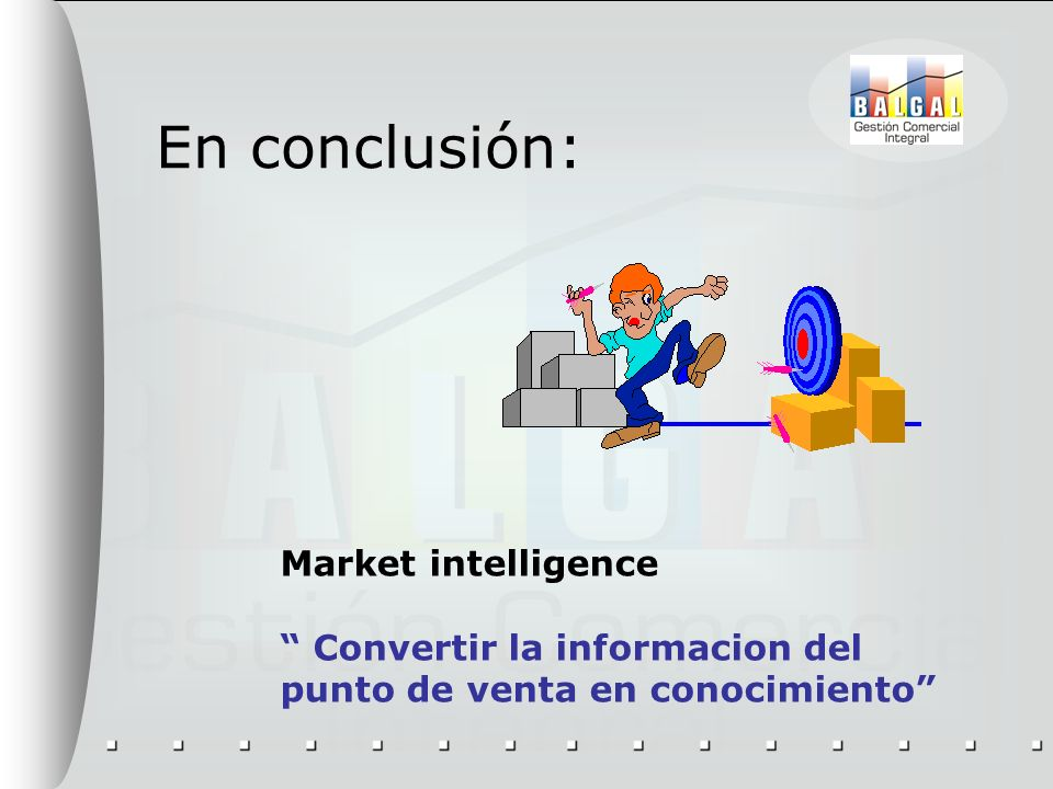 En conclusión: Market intelligence