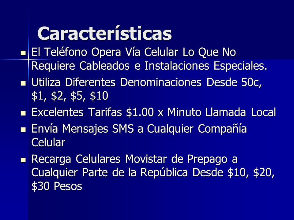 Características El Teléfono Opera Vía Celular Lo Que No Requiere Cableados e Instalaciones Especiales.