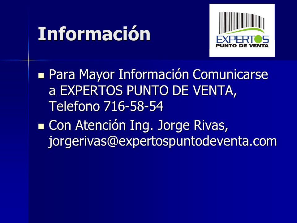 Información Para Mayor Información Comunicarse a EXPERTOS PUNTO DE VENTA, Telefono 716-58-54.