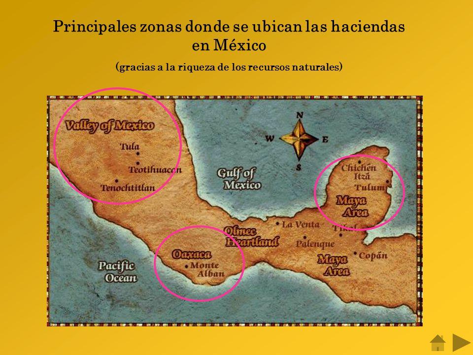 Principales zonas donde se ubican las haciendas en México