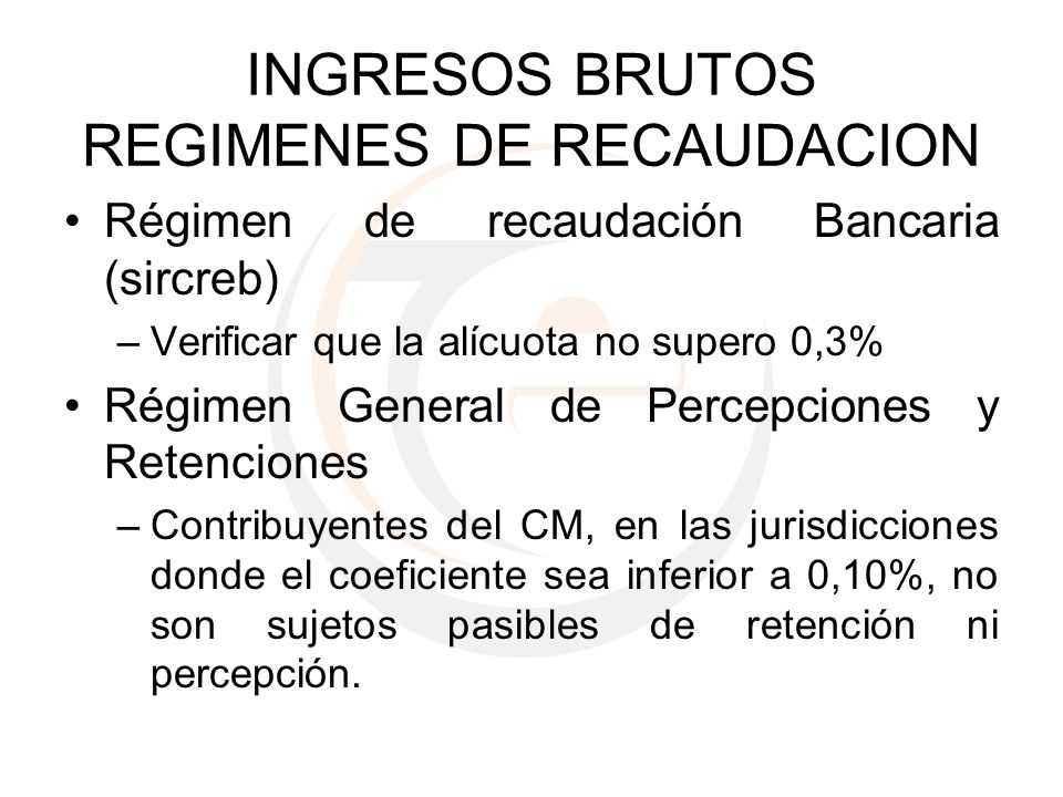 INGRESOS BRUTOS REGIMENES DE RECAUDACION