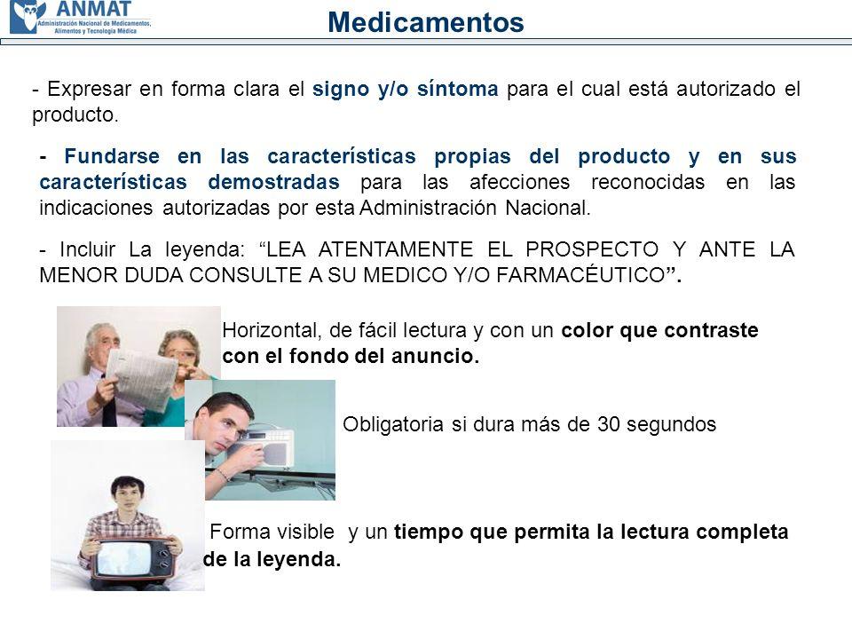 Medicamentos - Expresar en forma clara el signo y/o síntoma para el cual está autorizado el producto.