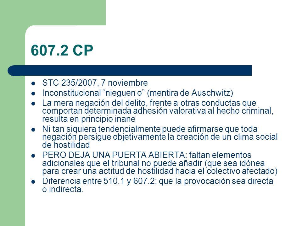 607.2 CP STC 235/2007, 7 noviembre. Inconstitucional nieguen o (mentira de Auschwitz)
