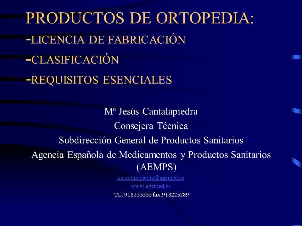 PRODUCTOS DE ORTOPEDIA: -LICENCIA DE FABRICACIÓN -CLASIFICACIÓN -REQUISITOS ESENCIALES