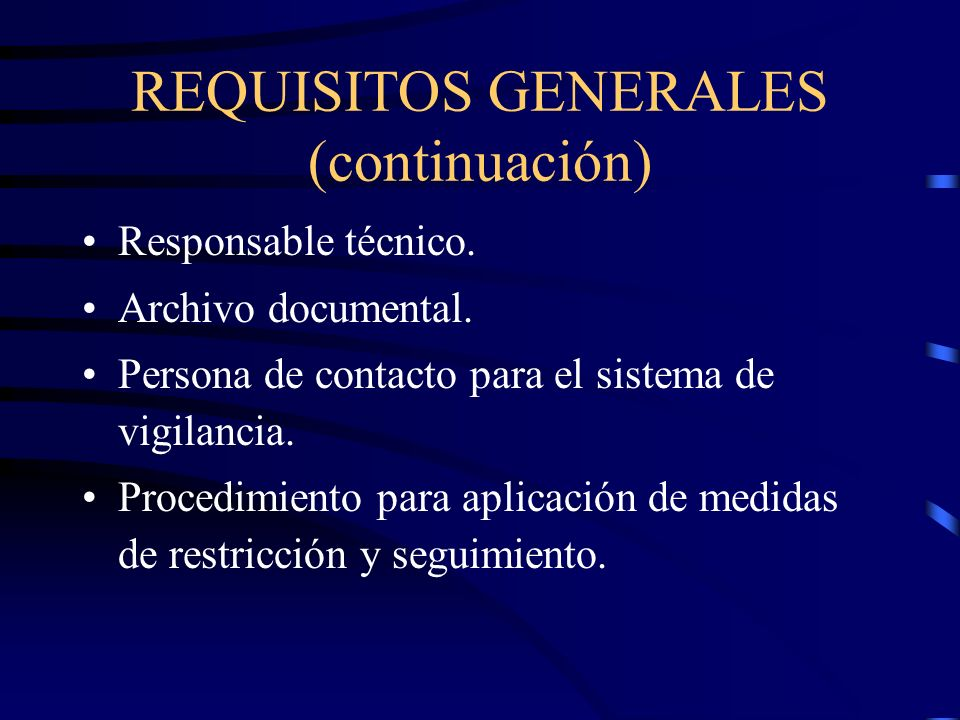 REQUISITOS GENERALES (continuación)
