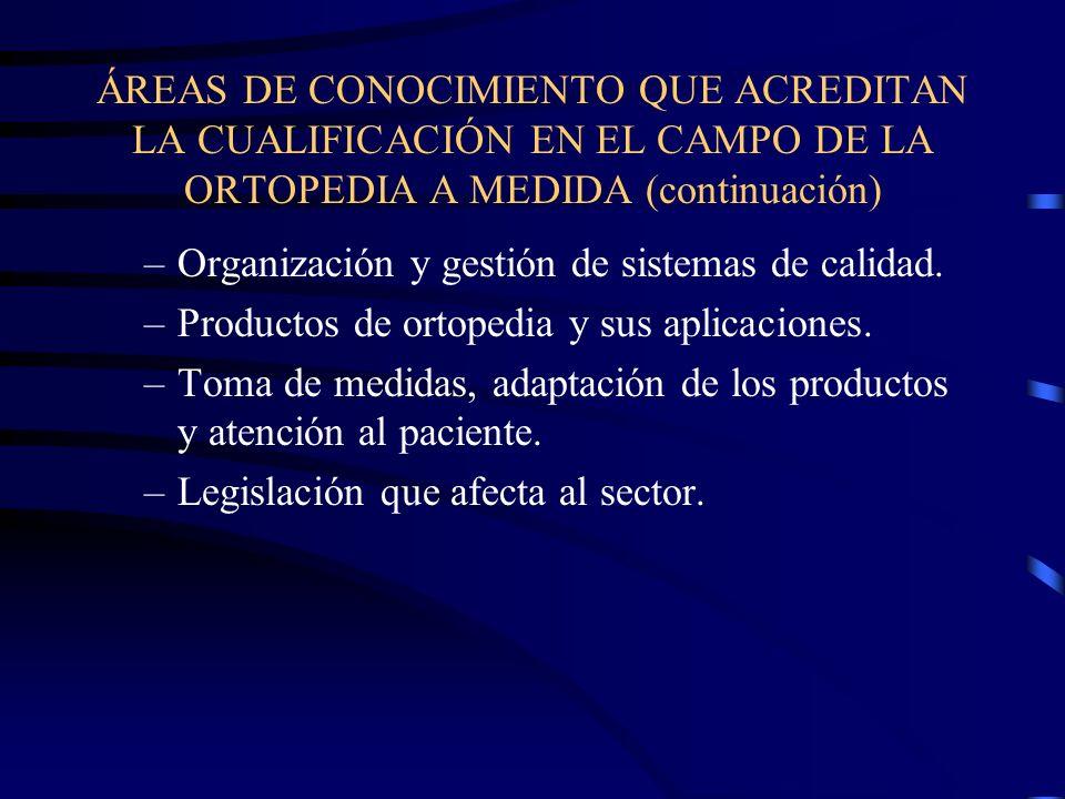 ÁREAS DE CONOCIMIENTO QUE ACREDITAN LA CUALIFICACIÓN EN EL CAMPO DE LA ORTOPEDIA A MEDIDA (continuación)