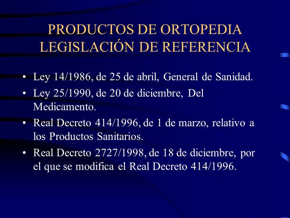 PRODUCTOS DE ORTOPEDIA LEGISLACIÓN DE REFERENCIA