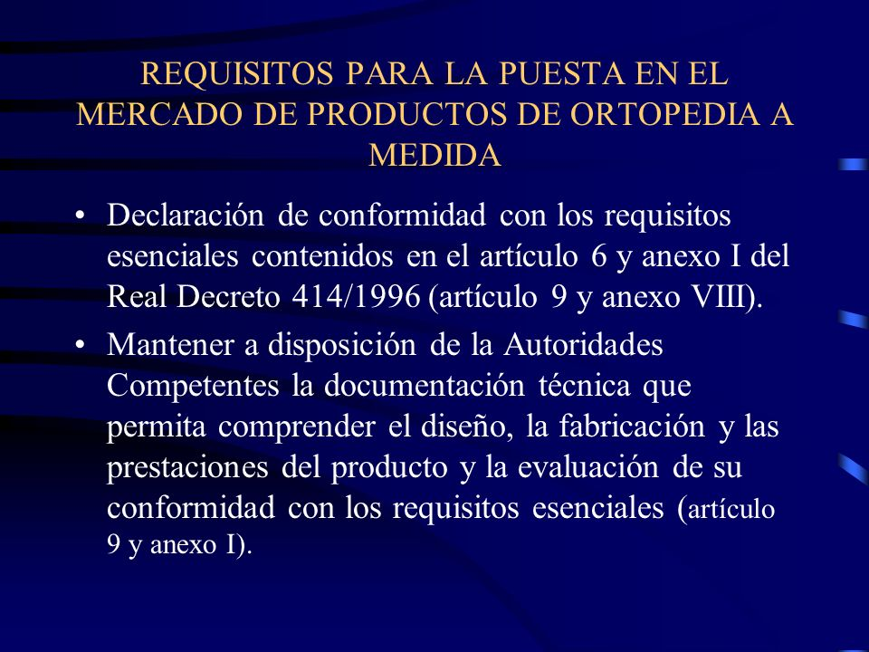 REQUISITOS PARA LA PUESTA EN EL MERCADO DE PRODUCTOS DE ORTOPEDIA A MEDIDA
